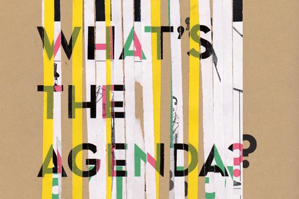 What's The Agenda?